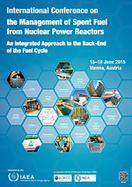 International Conference on Management of Spent Fuel from Nuclear Power Reactors, Vienna, Austria, 15–19 June, 2015