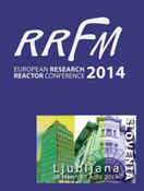 European Research Reactor Conference (RRFM 2014),  Ljubljana, Slovenia, 30 March – 3 April, 2014
