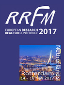 European Research Reactor Conference (RRFM 2017),  Rotterdam, The Netherlands, 14-18 May, 2017
